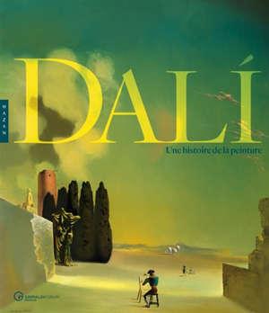 Dali : une histoire de la peinture : exposition, Monaco, Grimaldi forum, du 6 juillet au 8 septembre 2019