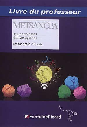 Méthodologies, investigation BTS SP3S, 1re année : livre du professeur