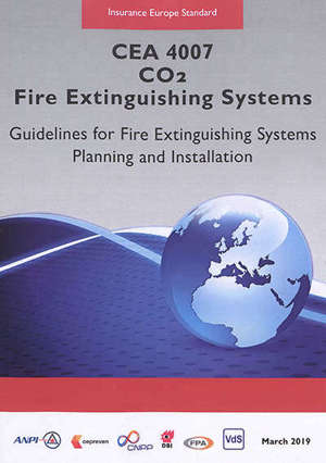 CEA 4007 : CO2 fire extinguishing systems : guidelines for fire extinguishing systems planning and installation