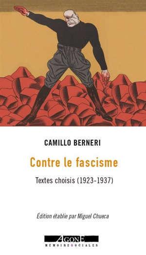 Contre le fascisme : textes choisis (1923-1937)