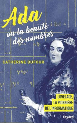 Ada ou La beauté des nombres : Lovelace, la pionnière de l'informatique