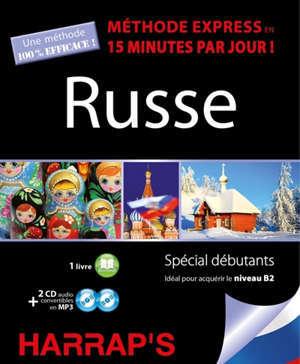 Russe, méthode express en 15 minutes par jour ! : spécial débutants : idéal pour acquérir le niveau B2