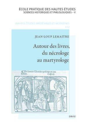 Autour des livres, du nécrologe au martyrologe : precamur fraternitatem vestram