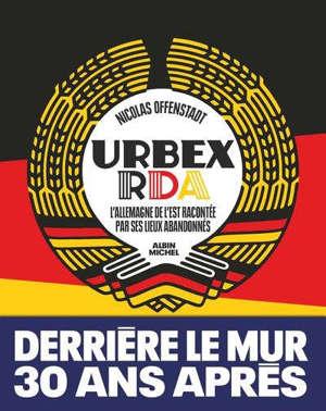 Urbex RDA : l'Allemagne de l'Est racontée par ses lieux abandonnés