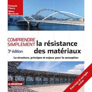 Comprendre simplement la résistance des matériaux : la structure, principes et enjeux pour la conception