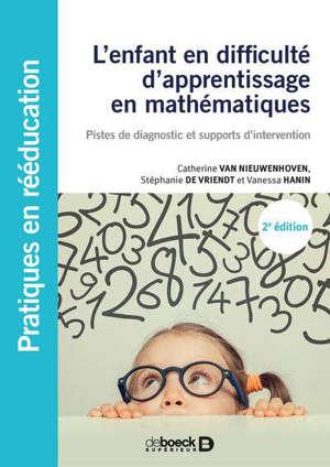 L'enfant en difficulté d'apprentissage en mathématiques : pistes de diagnostic et supports d'intervention