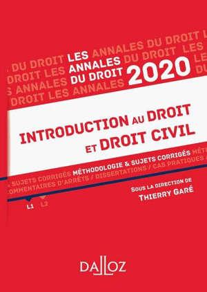 Introduction au droit et droit civil 2020 : méthodologie & sujets corrigés