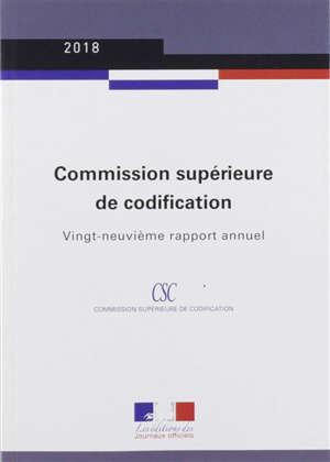 Commission supérieure de codification : vingt-neuvième rapport annuel : 2018