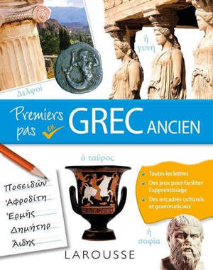 Premiers pas en grec ancien : idéal pour assimiler l'ABC du grec ancien