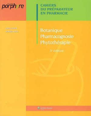 Botanique, pharmacognosie, phytothérapie