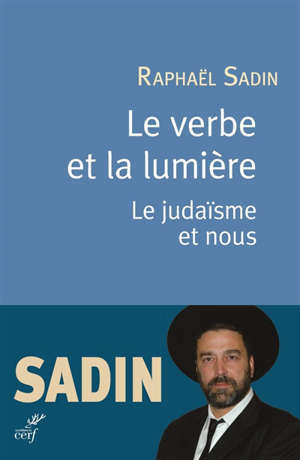 Le verbe de lumière : le judaïsme et nous