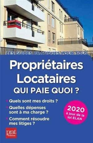 Propriétaires, locataires, qui paie quoi ? : 2020 : à jour de la loi ELAN