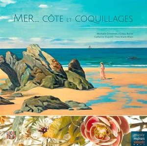 Mer... côte et coquillages : exposition, Batz-sur-Mer, Musée des marais salants, été 2019