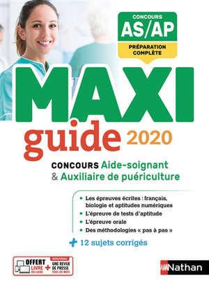 Concours aide-soignant & auxiliaire de puériculture : maxi guide 2020