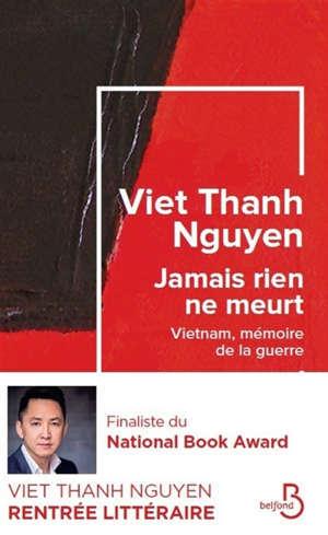 Jamais rien ne meurt : Vietnam, mémoire de la guerre