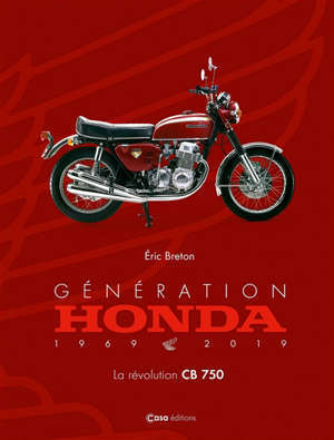 Génération Honda : 1969-2019 : la révolution CB750