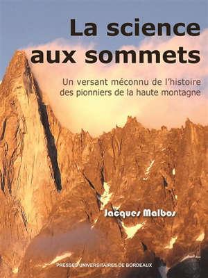Dynamiques environnementales : journal international des géosciences et de l'environnement. n° 41, La science aux sommets