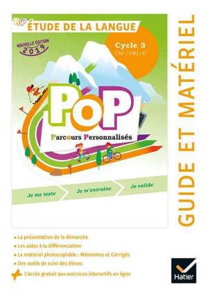 Pop parcours personnalisés, étude de la langue : CM1, CM2, 6e, cycle 3 : guide et matériel