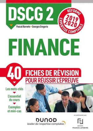 DSCG 2, finance : 40 fiches de révision pour réussir l'épreuve : réforme expertise comptable 2019-2020
