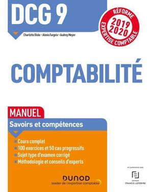 DCG 9, comptabilité : manuel, savoirs et compétences : réforme expertise comptable 2019-2020