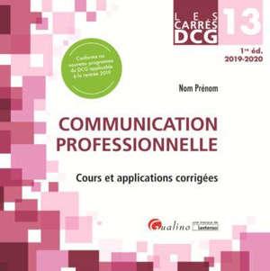 Communication professionnelle : cours et applications corrigées : DCG 13, 2019-2020