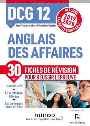 Anglais des affaires, DCG 12 : 30 fiches de révision pour réussir l'épreuve : réforme expertise comptable 2019-2020