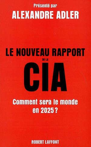 Le nouveau rapport de la CIA : comment sera le monde en 2025 ?