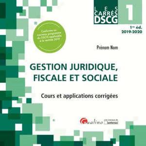 Gestion juridique, fiscale et sociale : cours et applications corrigées : DSCG 1, 2019-2020