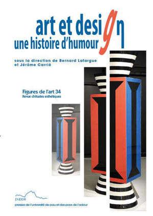 Figures de l'art. n° 34, Art et design : une histoire d'amour