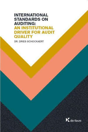 International standards on auditing : an institutional driver for audit quality
