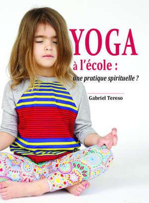 Yoga à l'école : une pratique spirituelle ?