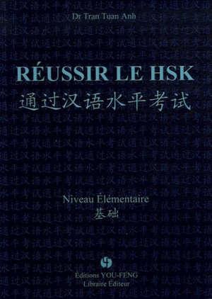 Réussir le HSK : niveau élémentaire