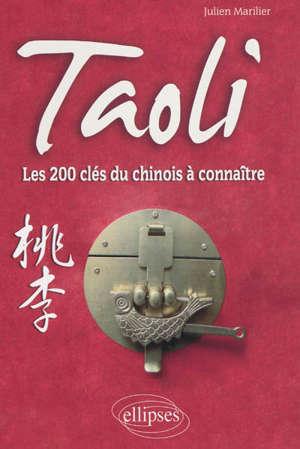 Taoli : les 200 clés du chinois à connaître