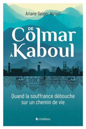 De Colmar à Kaboul : quand la souffrance débouche sur un chemin de vie