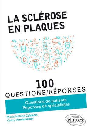 La sclérose en plaques : 100 questions-réponses : questions de patients, réponses de spécialistes