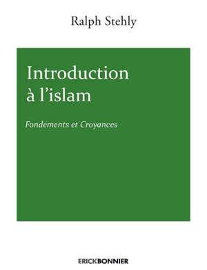 Introduction à l'islam, Fondements et croyances
