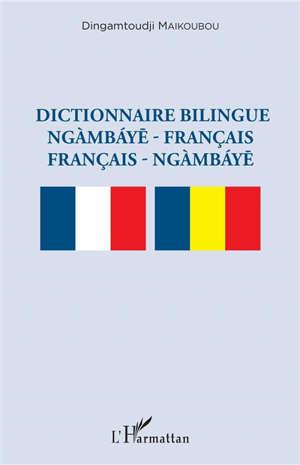 Dictionnaire bilingue ngambaye-français, français-ngambaye