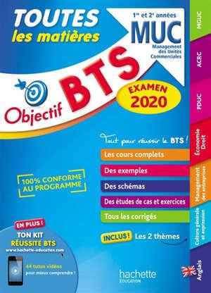 BTS MUC, management des unités commerciales, 1re et 2e années : toutes les matières : examen 2020