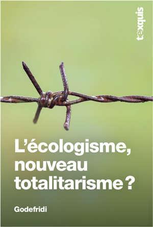 L'écologisme, nouveau totalitarisme ?
