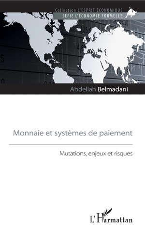 Monnaie et systèmes de paiement : mutations, enjeux et risques