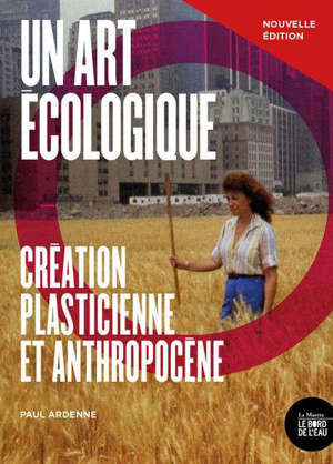 Un art écologique : création plasticienne et anthropocène