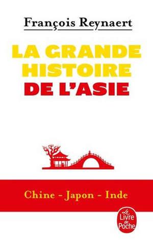 La grande histoire de l'Asie : Chine, Japon, Inde