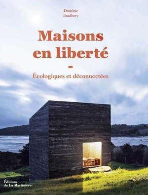 Maisons en liberté : écologiques et déconnectées