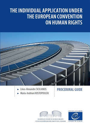 The individual application under the European Convention on Human Rights : procedural guide