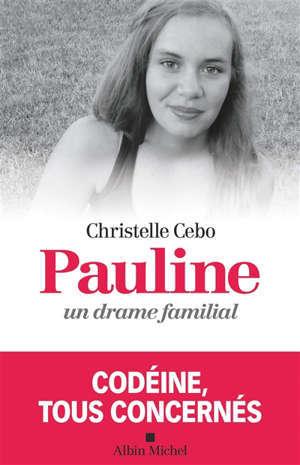 Pauline, un drame familial : codéine, tous concernés