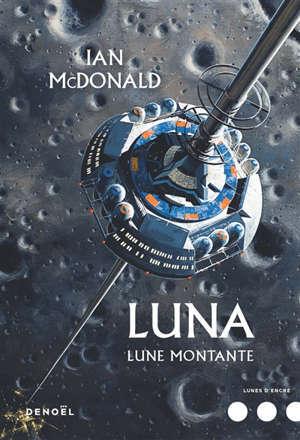 Luna. Volume 3, Lune montante