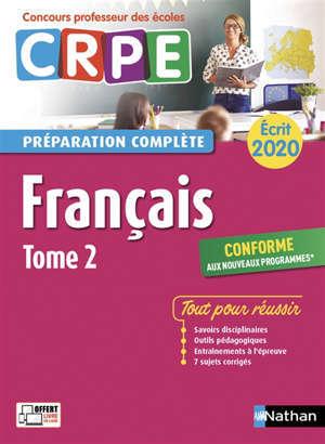 Français : CRPE, préparation complète, écrit 2020 : conforme aux nouveaux programmes. Volume 2
