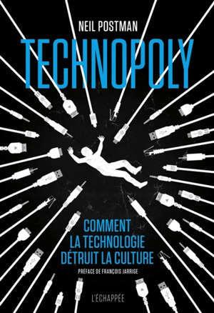 Technopoly : comment la technologie détruit la culture