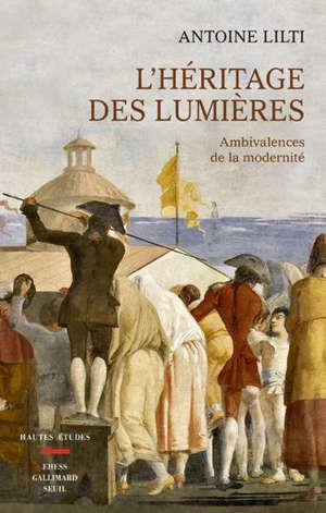 L'héritage des Lumières : ambivalences de la modernité