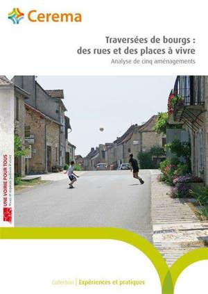 Traversées de bourgs : des rues et des places à vivre : analyse de cinq aménagements